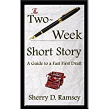The Two-Week Short Story: A Guide to a Fast First Draft