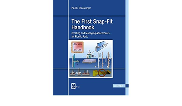 The First Snap-Fit Handbook 3E: Creating and Managing