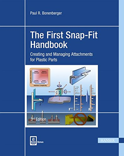 The First Snap-Fit Handbook 3E: Creating and Managing Attachments for Plastics Parts
