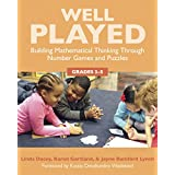 Well Played:: Building Mathematical Thinking Through Number Games and Puzzles, Grades 3-5