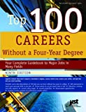 Top 100 Careers Without a Four-Year Degree, Ninth Edition, Michael Farr, 1593576005