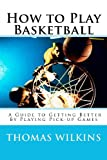 How to Play Basketball, Thomas Wilkins, 0985121904