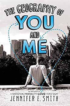 The Geography of You and Me by [Smith, Jennifer E.]