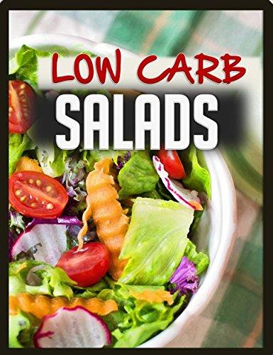 Low Carb Salads: 35 Low Carb Salad Recipes Low Carb Cookbooks Book 1