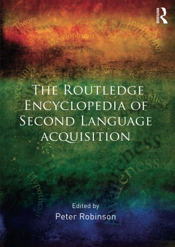 The Routledge Encyclopedia of Second Language Acquisition by Routledge