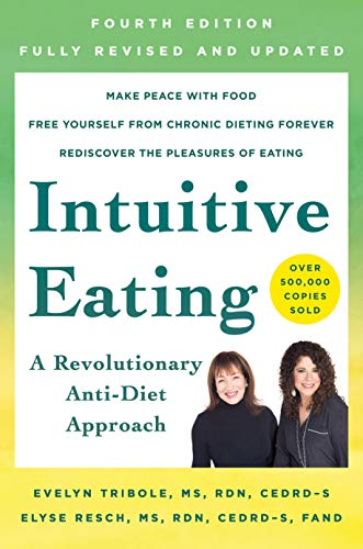 Intuitive Eating: A Revolutionary Anti-Diet Approach Paperback – June 23, 2020