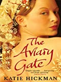 The Aviary Gate by Katie Hickman front cover