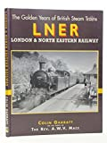 British Steam: London and North East Railway (The golden years of British steam trains)