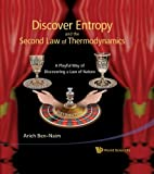 Discover Entropy and the Second Law of Thermodynamics, Arieh Ben-naim, 9814299766