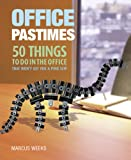 Office Pastimes, Marcus Weeks, 159223674X
