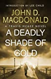 Front cover for the book A Deadly Shade of Gold by John D. MacDonald