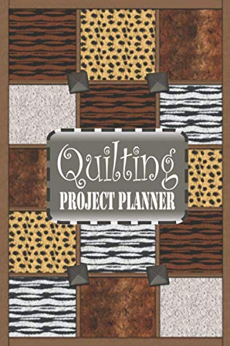 Quilting Project Planner: The Ultimate Quilters Idea And History Tracking Notebook To Record Up To 60 Quilt Design Projects And Quilt Index Page To ... Details (Zebra Leopard Bear Fur Print)