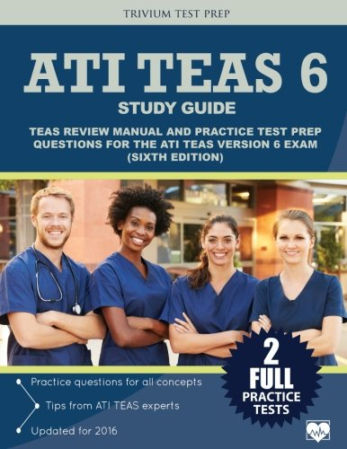 ATI TEAS 6 Study Guide: TEAS Review Manual and Practice Test Prep Questions for the ATI TEAS Version 6 (Sixth Edition) cover