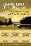 Leading Lives That Matter: What We Should Do and Who We Should Be, , 0802829317