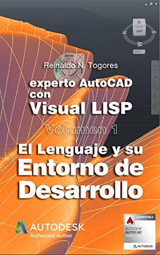 El lenguaje y su Entorno de Desarrollo (Experto AutoCAD con Visual LISP nº 1) (Spanish Edition)
