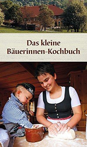 Das kleine Bäuerinnen-Kochbuch: Ganz in Farbe (KOMPASS-Kochbücher, Band 1771)