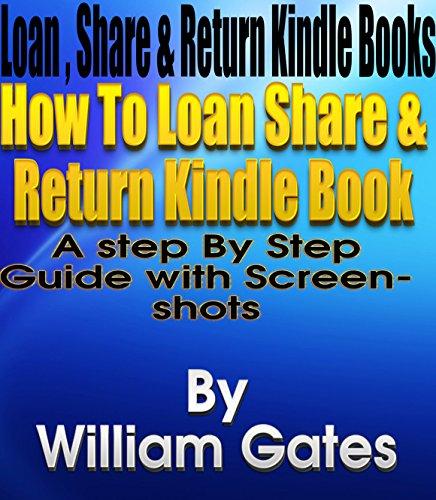 Return Kindle Books?: A Step-By-Step guide on  How to Loan Share & Return Kindle Books? ()