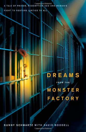 Download Dreams from the Monster Factory: A Tale of Prison, Redemption, and One Woman's Fight to Restore Justice to All pdf