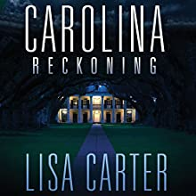 Carolina Reckoning Audiobook by Lisa Carter Narrated by Lisa Stathoplos