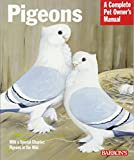 Pigeons (Complete Pet Owner's Manual)