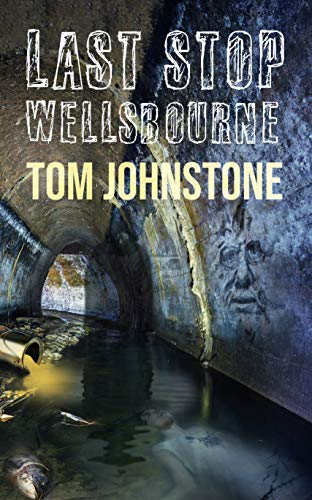 Last Stop Wellsbourne: A Collection by [Johnstone, Tom]