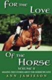 For the Love of the Horse, Volume Ii, Ann Jamieson, 0615173160