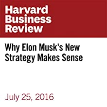 Why Elon Musk's New Strategy Makes Sense Other by Joshua Ganz Narrated by Fleet Cooper