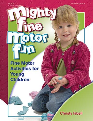 Mighty Fine Motor Fun: Fine Motor Activities for Young Children