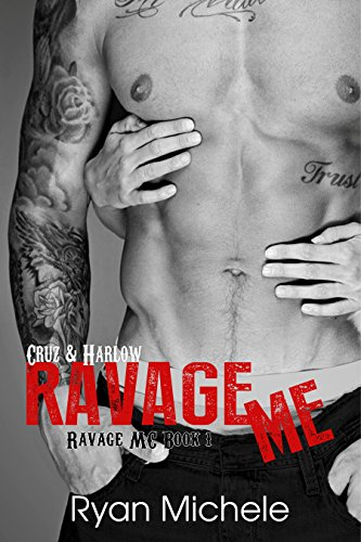 Ravage Me (Ravage MC#1) by [Michele, Ryan]