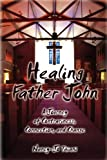 Healing Father John, Nancy-Jo Taiani, 1935751093