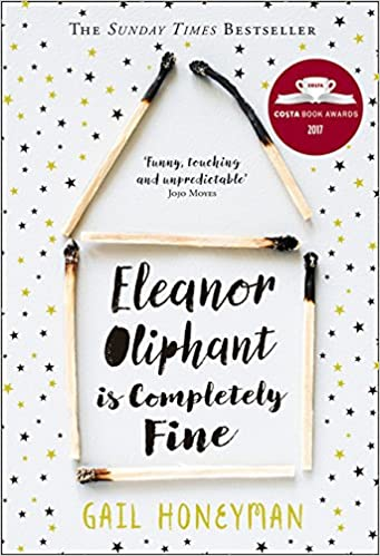 Eleanor Oliphant is Completely Fine: Debut Sunday Times Bestseller ...