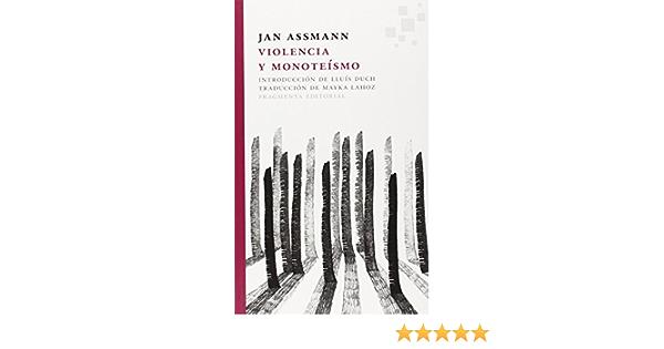 Violencia Y Monoteismo Fragmentos Spanish Edition Assmann Jan 9788415518075 Amazon Com Books
