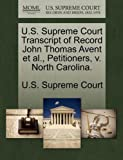 U. S. Supreme Court Transcript of Record John Thomas Avent et Al. , Petitioners, V. North Carolina, , 1270055070