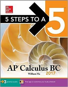 5 Steps to a 5 AP Calculus BC 2017 (Test Prep)