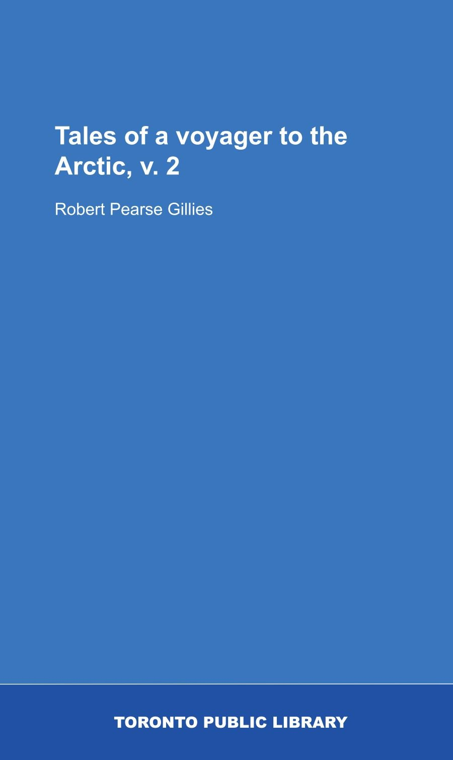 Tales of a voyager to the Arctic, v. 2 pdf epub