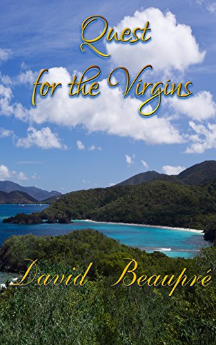 Quest for the Virgins: A True Caribbean Sailing Adventure (Quest and Crew Book 3) (Three Sailboats)