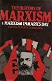 The History of Marxism : Volume I Marxism in Marx's Day, , 0253328128