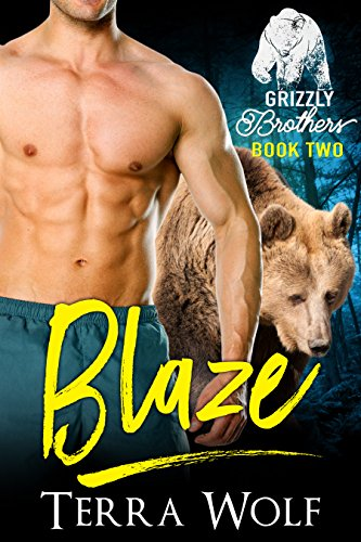Blaze (BBW Paranormal Shapeshifter Romance) (The Grizzly Brothers Book 2) by [Wolf, Terra, Bryce, DJ]