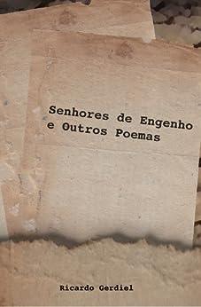 Senhores de Engenho e Outros Poemas por [Gerdiel, Ricardo]