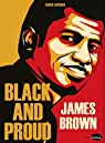 James Brown : Black and Proud par Fauthoux