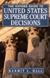 The Oxford Guide to United States Supreme Court Decisions, , 0195139240