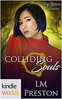 The Runes Universe: Colliding Souls (Kindle Worlds Novella) by [Preston, LM]