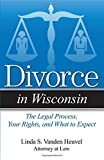 Divorce in Wisconsin: The Legal Process, Your Rights, and What to Expect Paperback April 6, 2015