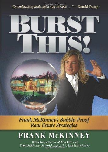 Burst This!: Frank McKinney's Bubble Proof Real Estate Strategies pdf epub