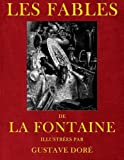 img - for Les Fables de Jean de La Fontaine, illustrees par Gustave Dore (French Edition) book / textbook / text book