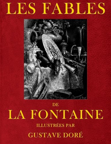 Les Fables de Jean de La Fontaine, illustrees par Gustave Dore (French Edition)
