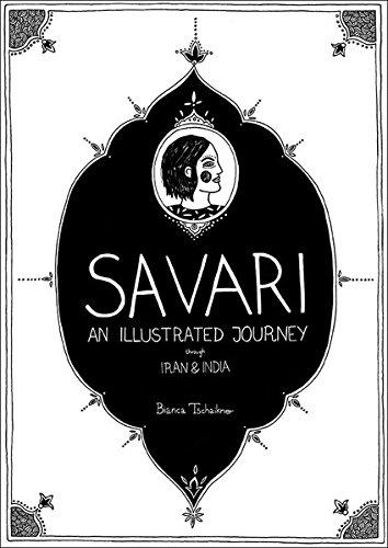 SAVARI - An illustrated journey through Iran & India