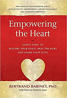 Book Empowering the Heart: Simple Steps To Restore Your Peace, Heal The Hurt And Share Your Gifts