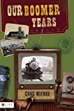 Our Boomer Years, Chas Wienke, 1606963988