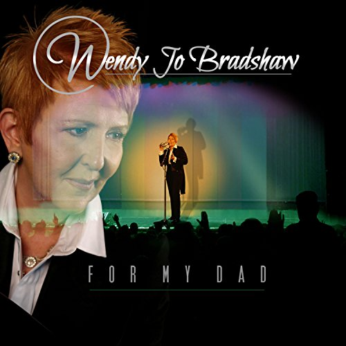 Wendy Jo Bradshaw : FOR MY DAD ()